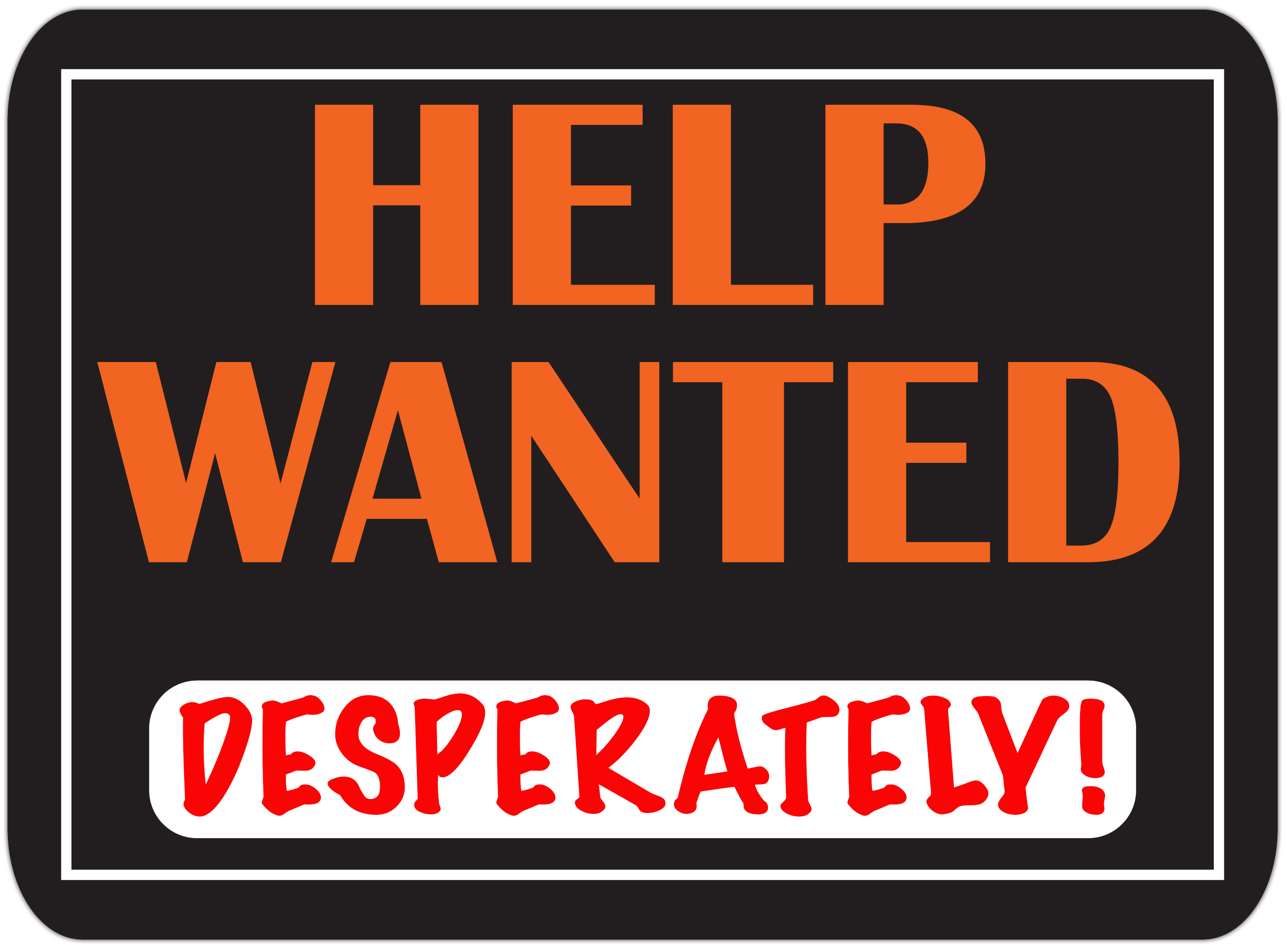 HELP WANTED DESPERATELY